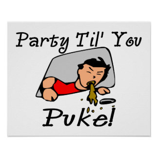 Party Til You Puke Party Animal Poster