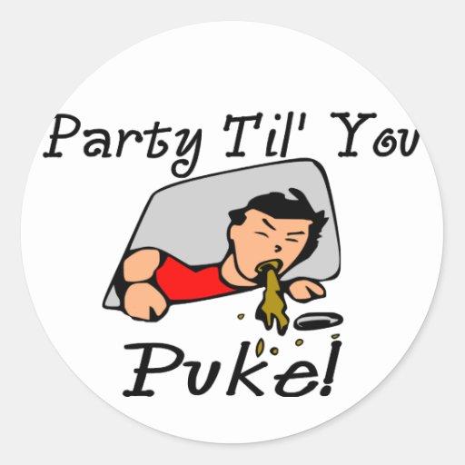 Party Til' You Puke Sticker