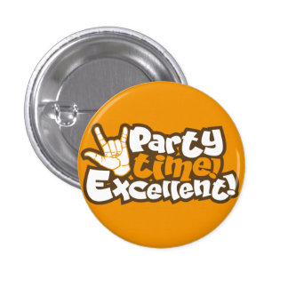 Party Time! Excellent! Retro Flair Pinback Pins
