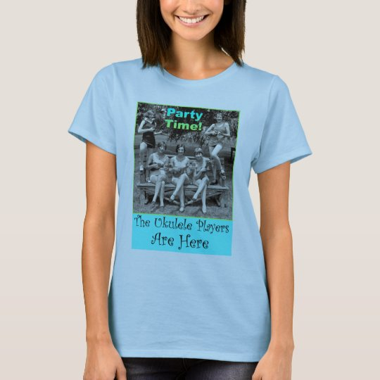 Party Time! The Ukulele Players Are Here T-Shirt