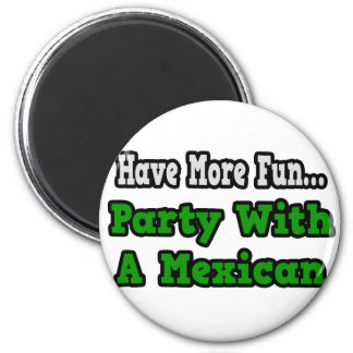 Party With A Mexican Fridge Magnet
