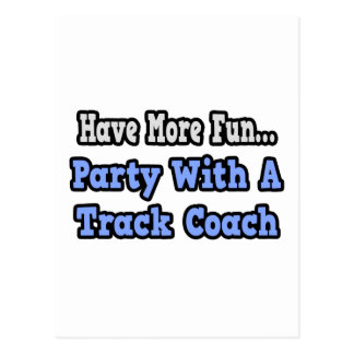 Party With A Track Coach Postcard