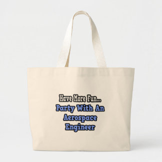 Party With An Aerospace Engineer Bags