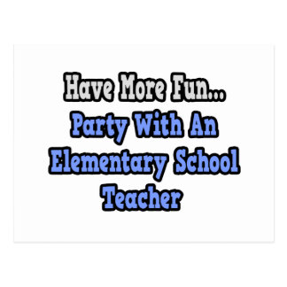 Party With An Elementary School Teacher Post Cards