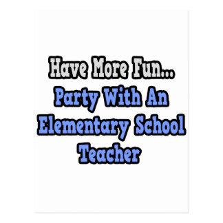 Party With An Elementary School Teacher Postcard