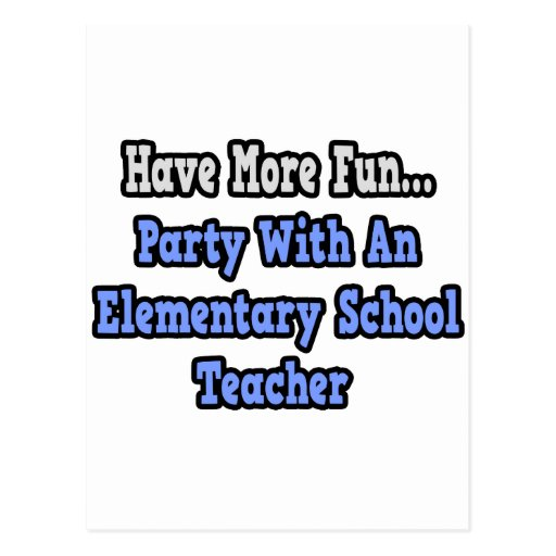 Party With An Elementary School Teacher Postcard
