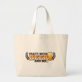 PARTY WITH BEER and me alcohol beers design Large Tote Bag