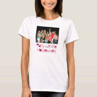Party with the Housewives! T-Shirt