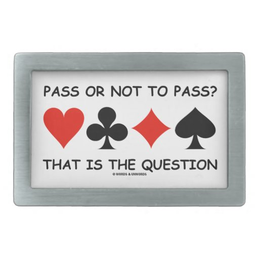 Pass Or Not To Pass That Is The Question (Bridge) Rectangular Belt Buckle