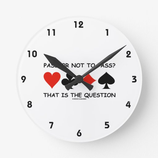 Pass Or Not To Pass That Is The Question (Bridge) Wall Clocks