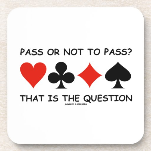 Pass Or Not To Pass That Is The Question (Bridge) Beverage Coaster