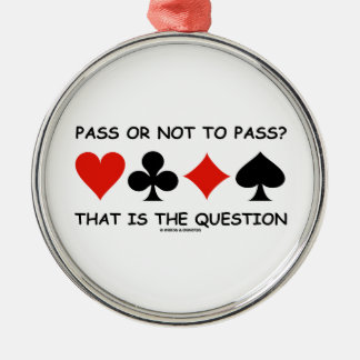 Pass Or Not To Pass That Is The Question (Bridge) Christmas Ornament