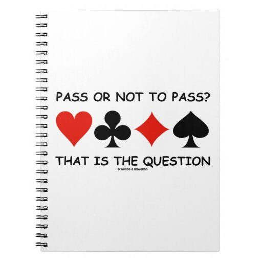 Pass Or Not To Pass That Is The Question (Bridge) Spiral Notebook