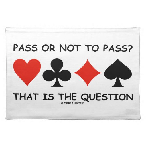 Pass Or Not To Pass That Is The Question (Bridge) Place Mat