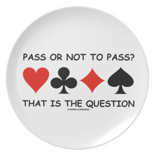 Pass Or Not To Pass That Is The Question (Bridge) Party Plate