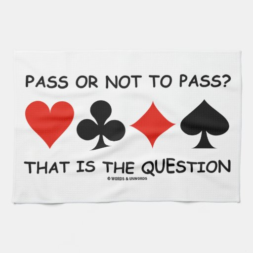 Pass Or Not To Pass That Is The Question (Bridge) Hand Towels