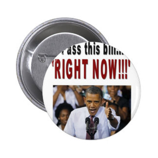 """Pass this bill...'RIGHT NOW!!!' 6 Cm Round Badge"