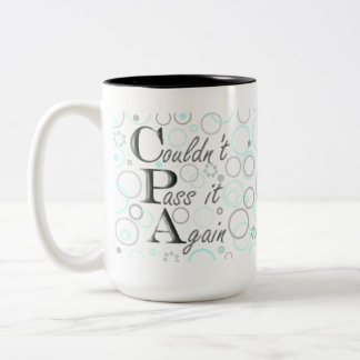 Passed My CPA Exams! Couldn't Pass it Again! Two-Tone Coffee Mug