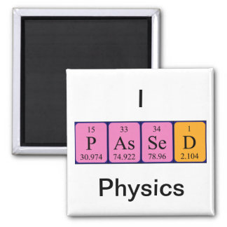 Passed physics periodic table name magnet