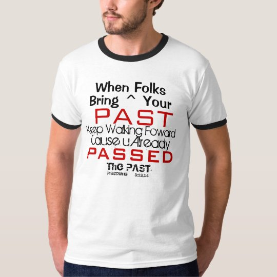 Passed the Past T-Shirt