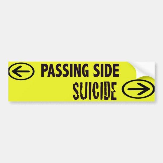 Passing side Suicide Bumpersticker Bumper Sticker