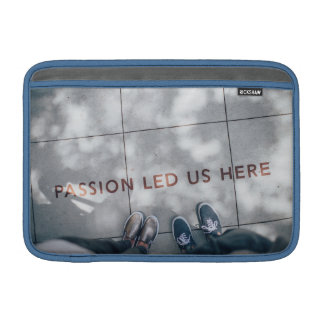 "Passion Led Us Here Macbook Air 11"" Horizontal MacBook Sleeve"