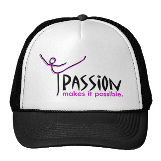 Passion Makes it Possible Trucker Hats