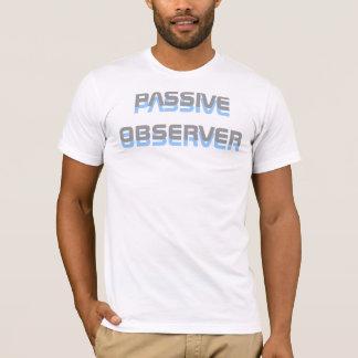 Passive Observer T-Shirt