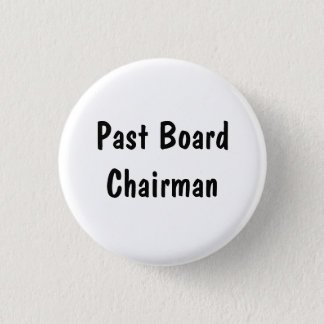 Past Board Chairman 3 Cm Round Badge