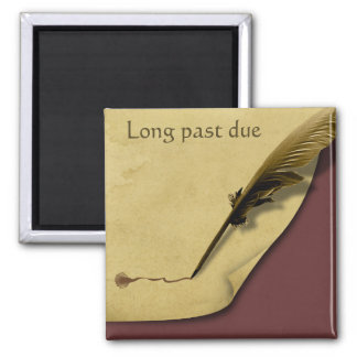 Past Due with Antique Paper and Quill Pen Square Magnet