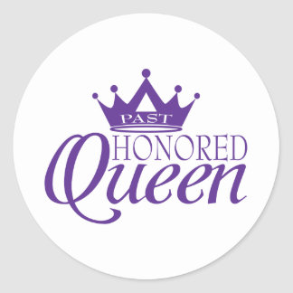 Past Honored Queen Classic Round Sticker