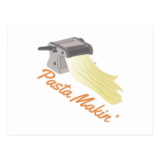 Pasta Makin Post Cards