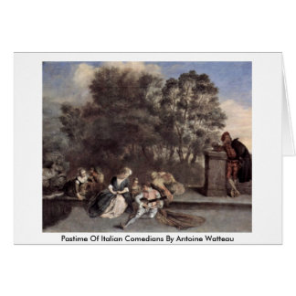 Pastime Of Italian Comedians By Antoine Watteau Greeting Cards