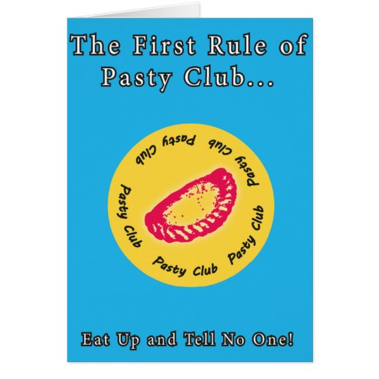 Pasty Club, Everyone loves a Pasty! Card