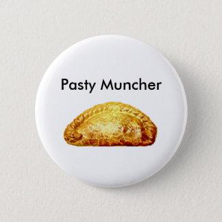Pasty Muncher 6 Cm Round Badge