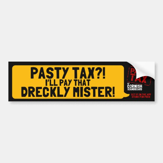 Pasty Tax?! I'll Pay That Dreckly Mister! Bumper
