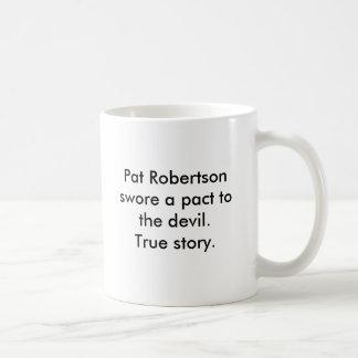 Pat Robertson swore a pact to the devil. True s... Basic White Mug