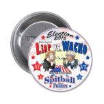 Pathological Liar Trump vs Wacko Bernie 2016 6 Cm Round Badge