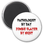 Pathologist by Day Zombie Slayer by Night 6 Cm Round Magnet