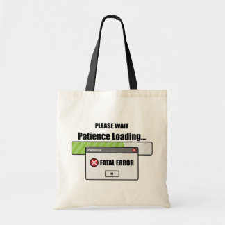 Patience Loading Budget Tote Bag