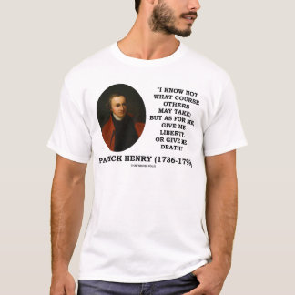 Patrick Henry Give Me Liberty Or Give Me Death! T-Shirt
