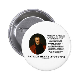 Patrick Henry Suspicion Is A Virtue Public Liberty 6 Cm Round Badge