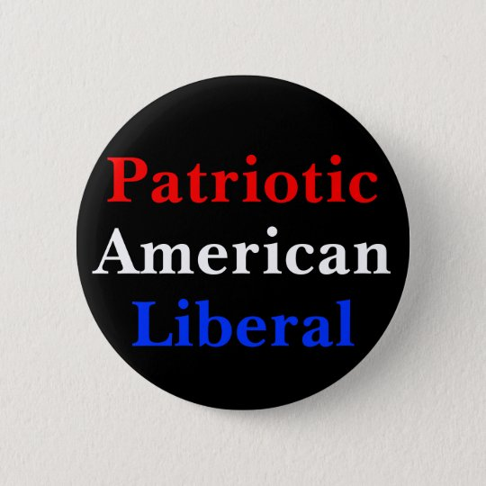 Patriotic American Liberal 6 Cm Round Badge