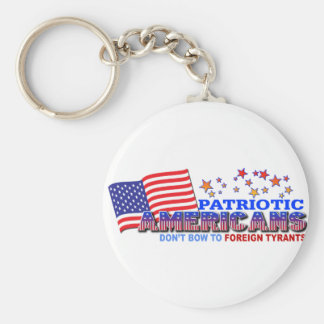 Patriotic Americans Don t Bow to Foreign Tyrants Keychains