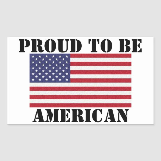 Patriotic and powerful Proud to Be American Rectangular