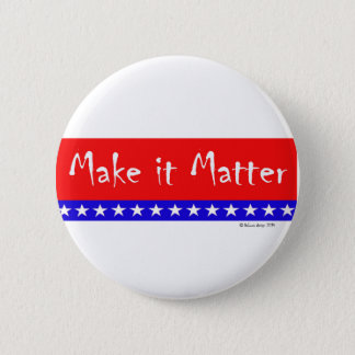 "Patriotic Flag ""Make it Matter"" Banner 6 Cm Round Badge"