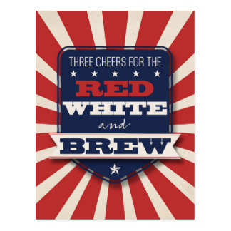 Patriotic July 4th Red White & Brew Custom Postcard