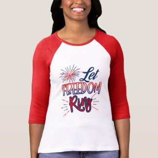 Patriotic * Let Freedom Ring * 4th of July T-Shirt