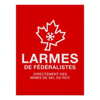 Patriotic Quebec Tears of Federalistic Humour PQ Poster