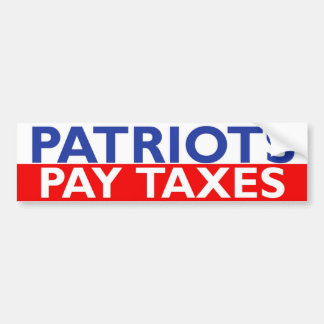 Patriots Pay Taxes Bumper Sticker